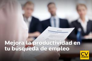Mejora la productividad en tu búsqueda de empleo